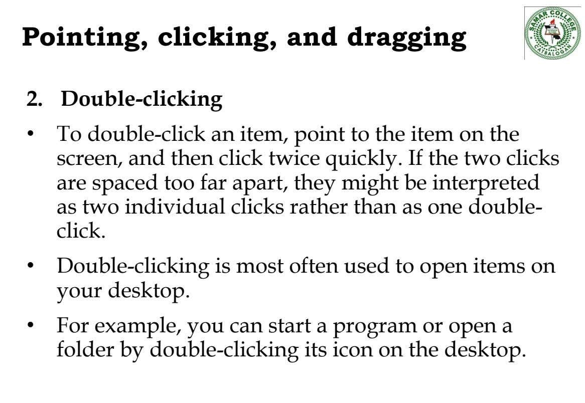 Pointing, clicking, and dragging 2. Double-clicking • To double-click an item, point to the item on