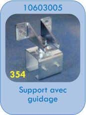 10603005 354 Support avec guidage