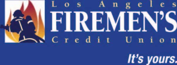 by Mike Mastro, President/CEO Los Angeles Firemen's Credit Union T hank you for your continued membership!