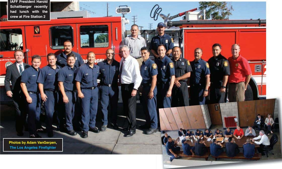 IAFF President Harold Schaitberger recently had lunch with the crew at Fire Station 2 Photos by