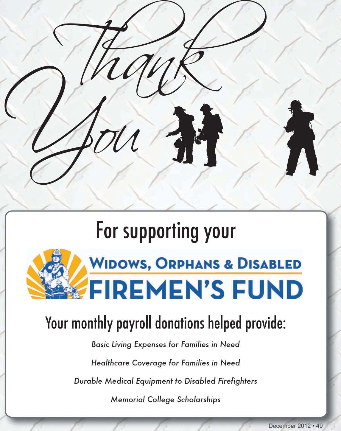 For supporting your Your monthly payroll donations helped provide: Basic Living Expenses for Families in Need