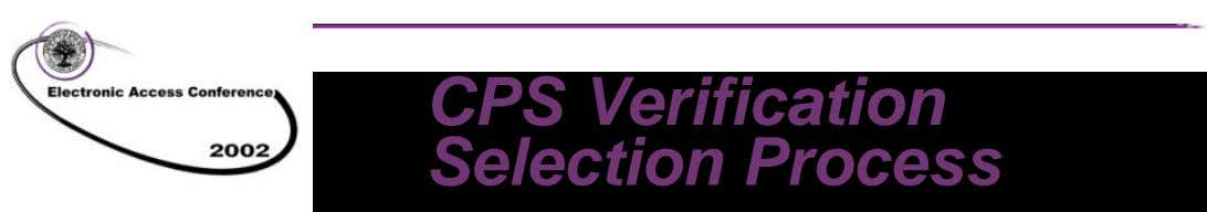 CPS Verification Selection Process n Quality Control studies conducted in the early 1980's showed significant applicant