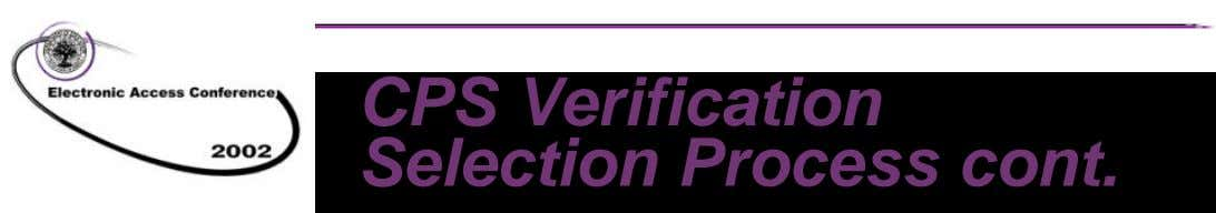 CPS Verification Selection Process cont. ED/IRS Statistical Study n In 2001 and 2002, ED and the