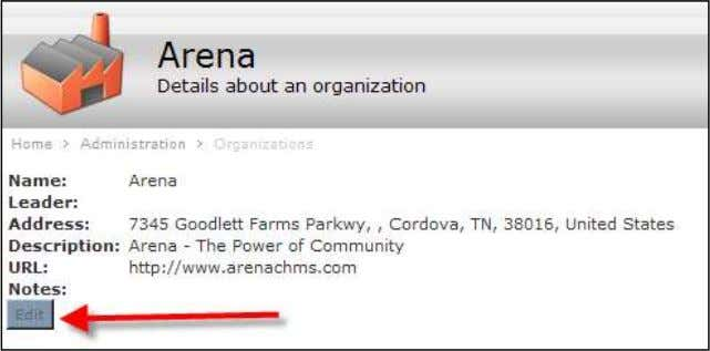 to change any of these detail settings, as shown below. Edit Organizations Arena Premium Administrator Manual