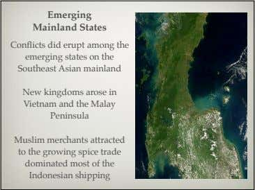 Emerging Mainland States Conflicts did erupt among the emerging states on the Southeast Asian mainland