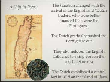 A Shift in Power The situation changed with the arrival of the English and *Dutch