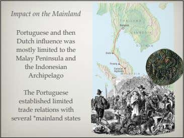 Impact on the Mainland Portuguese and then Dutch influence was mostly limited to the Malay
