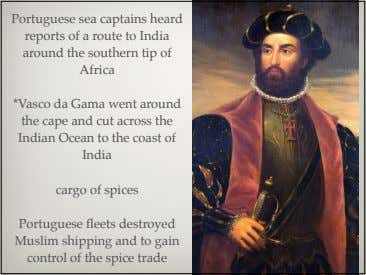 Portuguese sea captains heard reports of a route to India around the southern tip of
