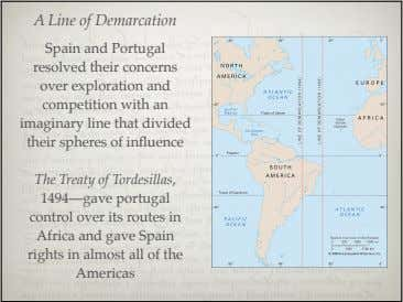 A Line of Demarcation Spain and Portugal resolved their concerns over exploration and competition with