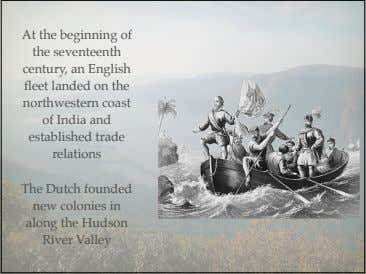 At the beginning of the seventeenth century, an English fleet landed on the northwestern coast