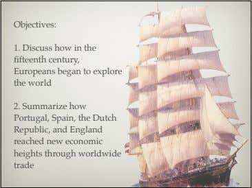 Objectives: 1. Discuss how in the fifteenth century, Europeans began to explore the world 2.