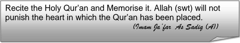 Recite the Holy Qur'an and Memorise it. Allah (swt) will not punish the heart in