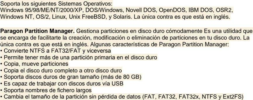 Soporta los siguientes Sistemas Operativos: Windows 95/98/ME/NT/2000/XP, DOS/Windows, Novell DOS, OpenDOS, IBM DOS, OSR2, Windows NT,