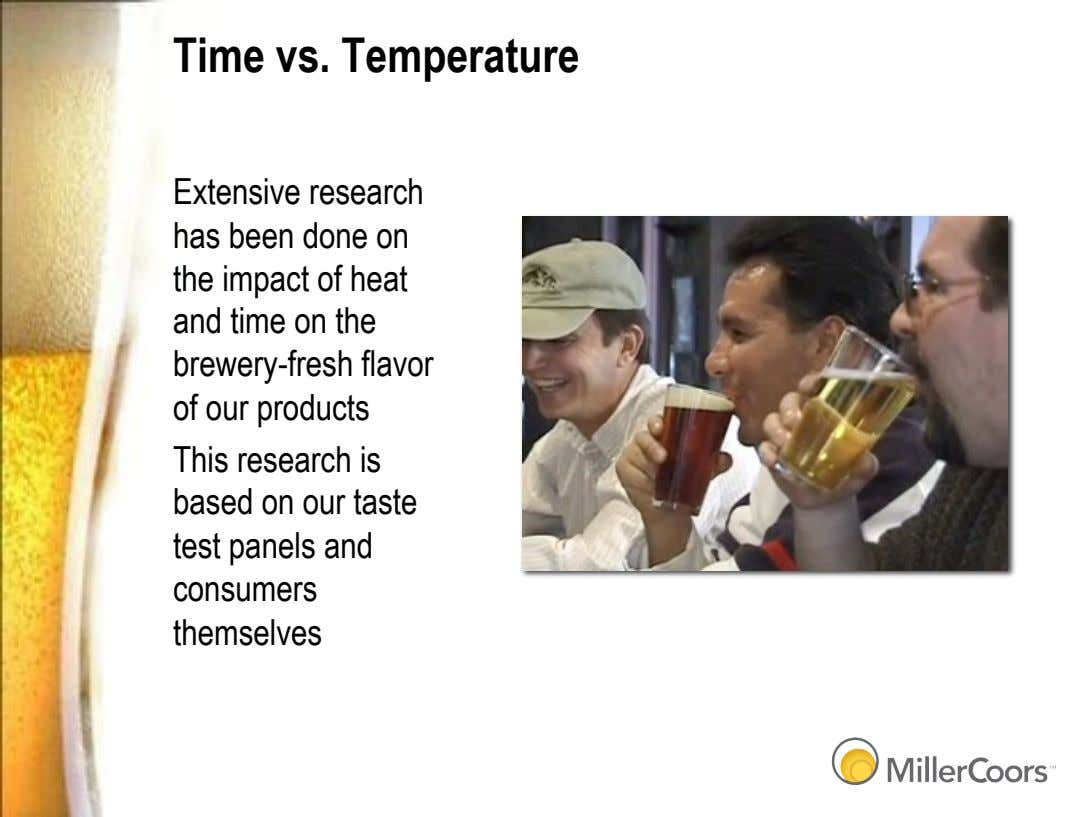 Time vs. Temperature Extensive research has been done on the impact of heat and time