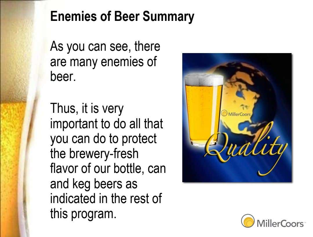 Enemies of Beer Summary As you can see, there are many enemies of beer. Thus,