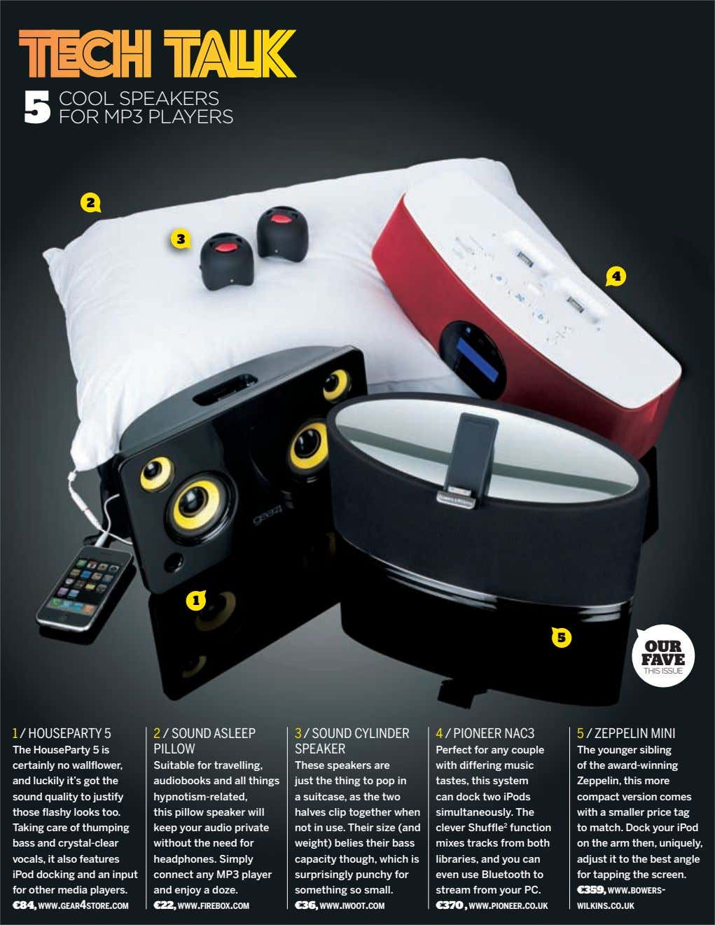 COOL SPEAKERS FOR MP3 PLAYERS 2 3 4 1 5 OUR FAVE THIS ISSUE 1