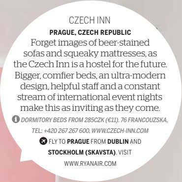CZECH INN PRAGUE, CZECH REPUBLIC Forget images of beer-stained sofas and squeaky mattresses, as the