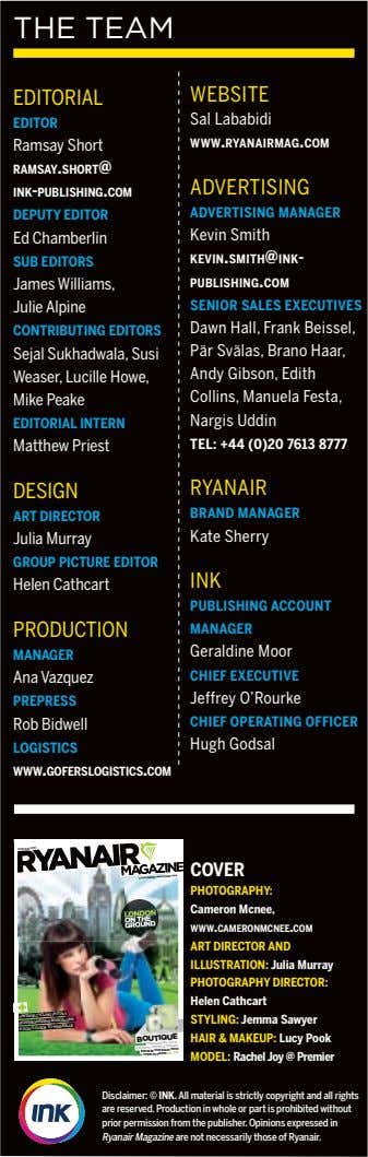 THE TEAM EDITORIAL WEBSITE Sal Lababidi EDITOR Ramsay Short WWW.RYANAIRMAG.COM RAMSAY.SHORT@ ADVERTISING