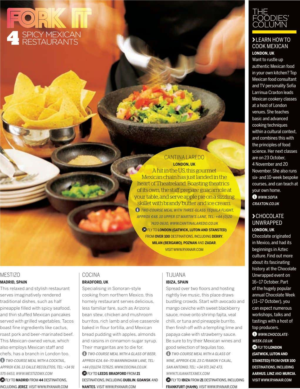 THE FOODIES' COLUMN SPICY MEXICAN RESTAURANTS LEARN HOW TO COOK MEXICAN LONDON, UK CANTINA LAREDO