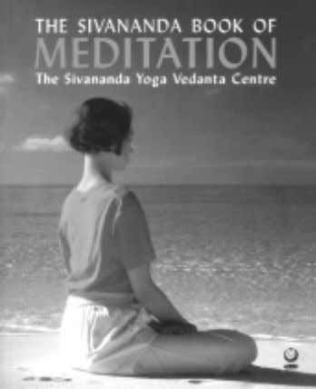 Book Preview The Sivananda Book of Meditation The Sivananda Yoga Centre £14.99 Gaia Books ISBN 1-85675-124-4