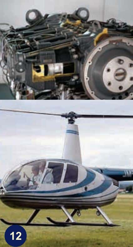 A helicopter can also have a piston engine,