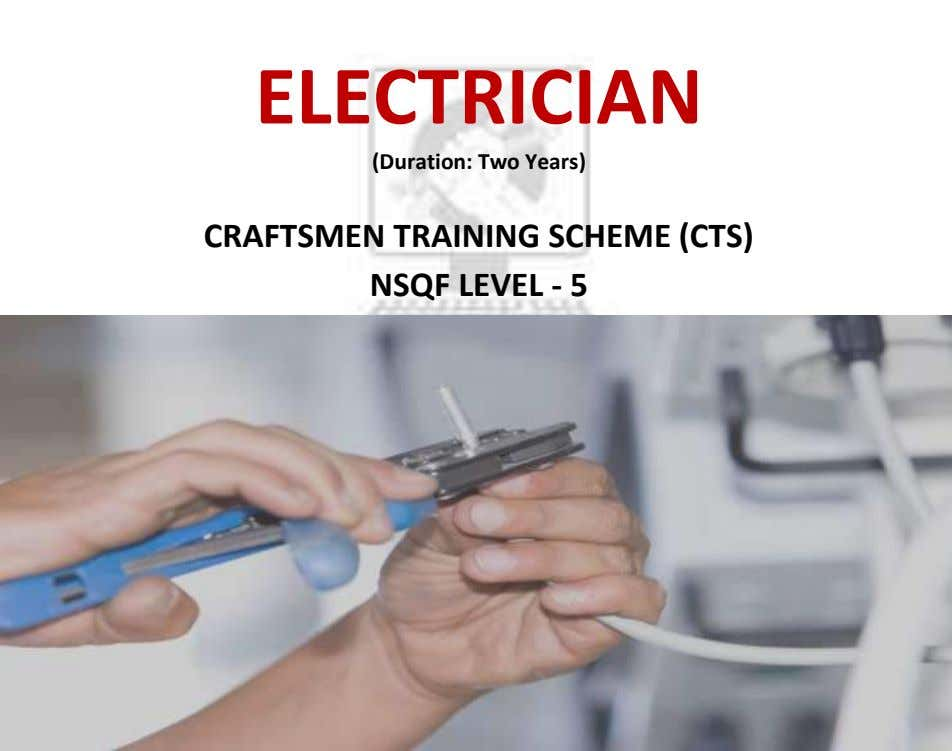 ELECTRICIAN (Duration: Two Years) CRAFTSMEN TRAINING SCHEME (CTS) NSQF LEVEL - 5