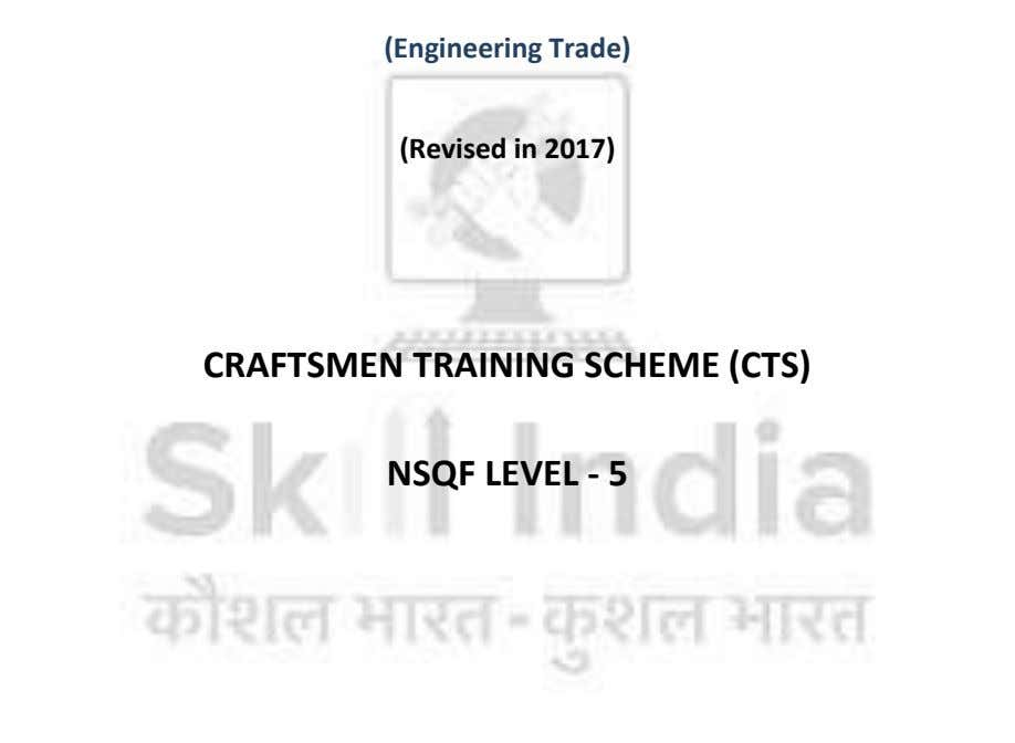 (Engineering Trade) (Revised in 2017) CRAFTSMEN TRAINING SCHEME (CTS) NSQF LEVEL - 5