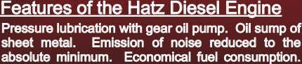 Features of the Hatz Diesel Engine Pressure l ubrication with gear oi l pump. Oi