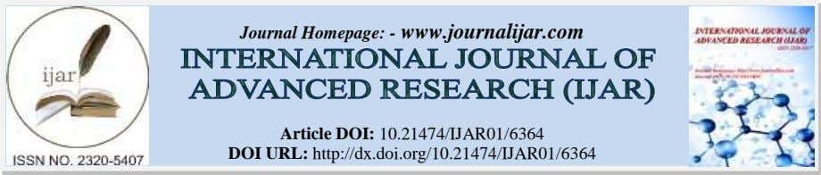 Journal Homepage: - www.journalijar.com Article DOI: 10.21474/IJAR01/6364 DOI URL: http://dx.doi.org/10.21474/IJAR01/6364