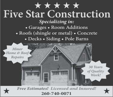 Five Star Construction Specializing in: • Garages • Room Additions • Roofs (shingle or metal)