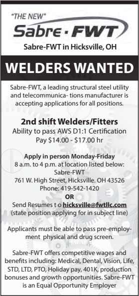 Sabre-FWT in Hicksville, OH WELDERS WANTED Sabre-FWT, a leading structural steel utility and telecommunica- tions