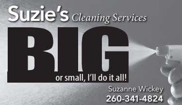 Suzie's Cleaning Services BIG or small, I'll do it all! Suzanne Wickey 260-341-4824