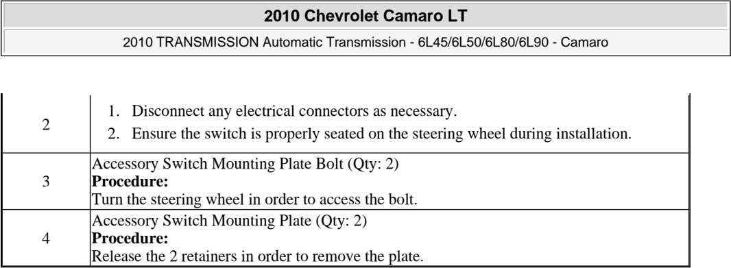 2010 Chevrolet Camaro LT 2010 TRANSMISSION Automatic Transmission - 6L45/6L50/6L80/6L90 - Camaro 1. Disconnect any