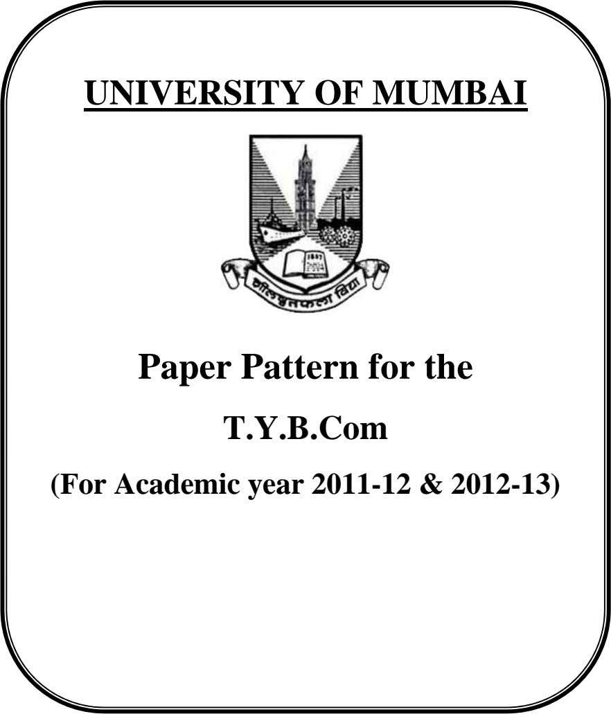 UNIVERSITY OF MUMBAI Paper Pattern for the T.Y.B.Com (For Academic year 2011-12 & 2012-13)