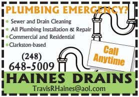 PLUMBING EMERGENCY? • Sewer and Drain Cleaning Call • All Plumbing Installation & Repair •Commercial