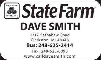 DAVE SMITH 7217 Sashabaw Road Clarkston, MI 48348 Bus: 248-625-2414 Fax: 248-625-6090 www.calldavesmith.com