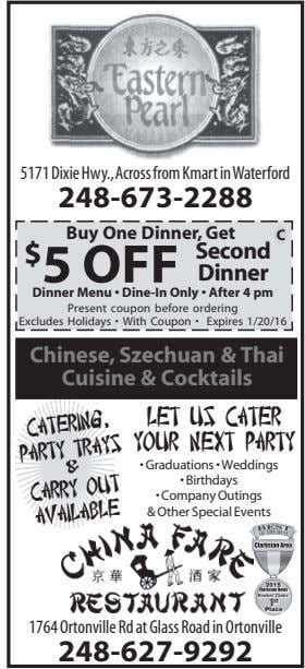 5171 Dixie Hwy.,Across from Kmart inWaterford 248-673-2288 Buy One Dinner, Get C Second $ 5