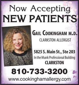 Now Accepting NEWNEWNEWNEWNEW PAPAPAPAPATIENTSTIENTSTIENTSTIENTSTIENTS GAIL COOKINGHAM M.D. CLARKSTON ALLERGIST 5825