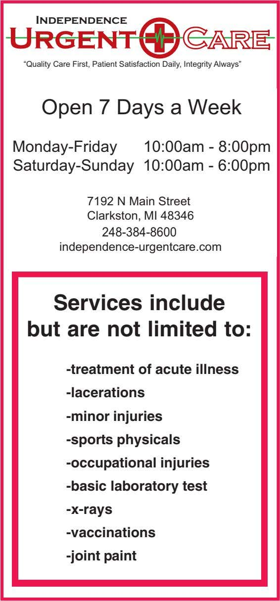 "Independence Urgent Care ""Quality Care First, Patient Satisfaction Daily, Integrity Always"" Open 7 Days a"