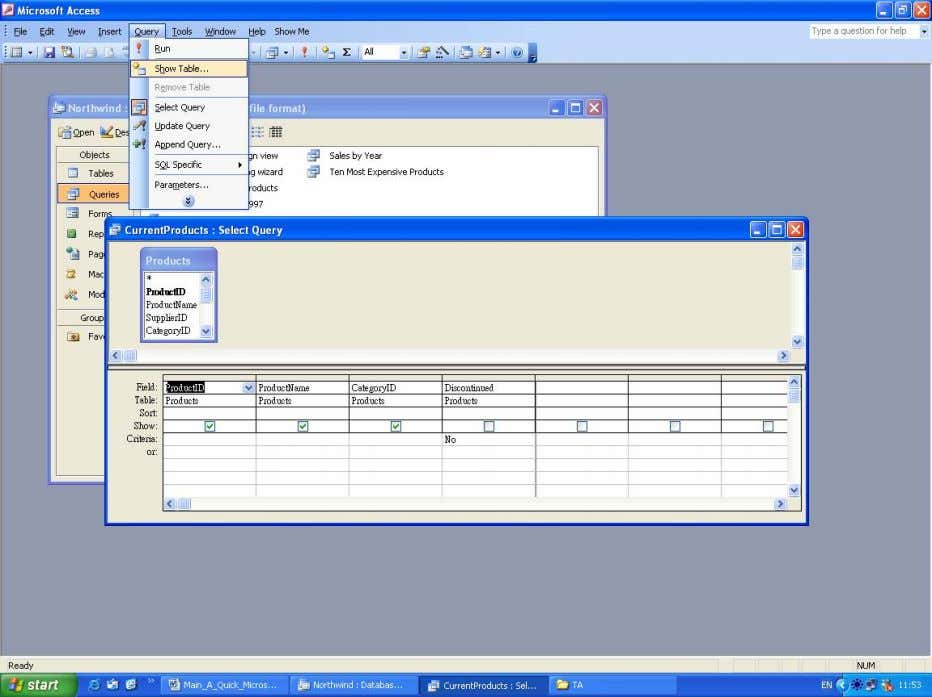 Query menu and then click Show Table to display the Show Table dialog box. Displaying the