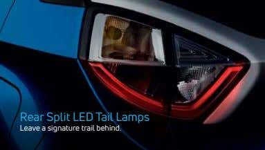 Rear Split LED Tail Lamps Leave a signature trail behind.