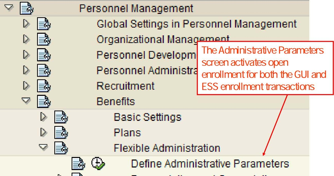 The Administrative Parameters screen activates open enrollment for both the GUI and ESS enrollment transactions