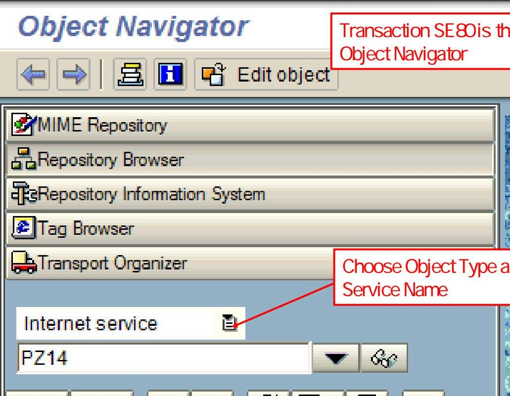 Publishing Enrollment Service Transaction SE80 is the Object Navigator Choose Object Type and Service Name 22
