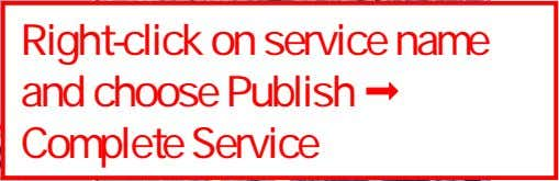 Publishing Enrollment ESS Service Right-click on service name and choose Publish Complete Service 24