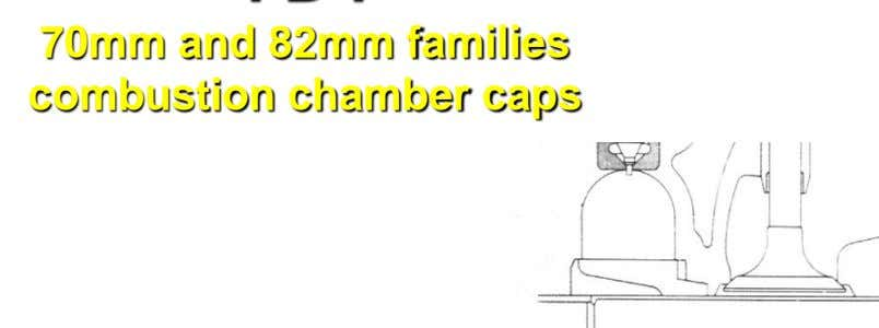 70mm and 82mm families combustion chamber caps
