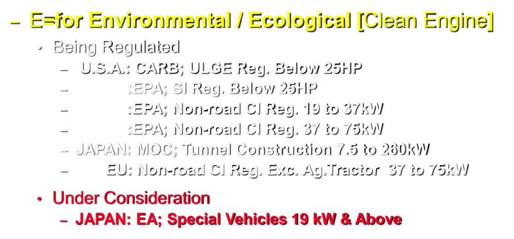 – E=for Environmental / Ecological [Clean Engine] • Being Regulated – – – U.S.A.: CARB; ULGE
