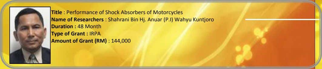 Title : Performance of Shock Absorbers of Motorcycles Name of Researchers : Shahrani Bin Hj.