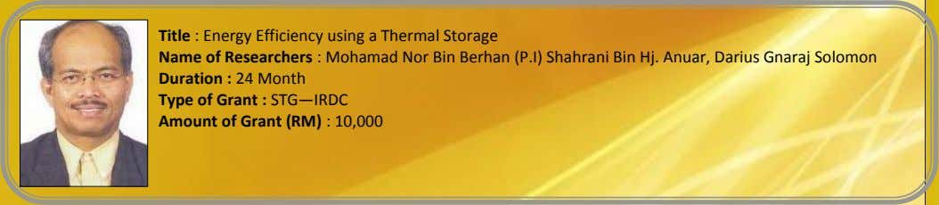 Title : Energy Efficiency using a Thermal Storage Name of Researchers : Mohamad Nor Bin