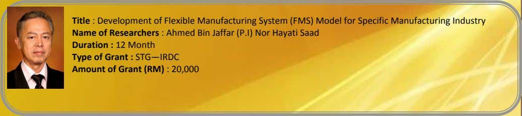 Title : Development of Flexible Manufacturing System (FMS) Model for Specific Manufacturing Industry Name of