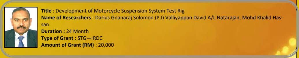 Title : Development of Motorcycle Suspension System Test Rig Name of Researchers : Darius Gnanaraj